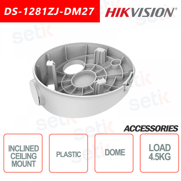 Hikvision Plastic inclined ceiling support for dome cameras Maximum load 4.5KG