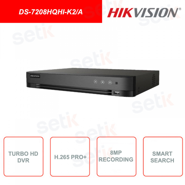 DS-7208HQHI-K2/A - HIKVISION - Turbo HD DVR - H.265 Pro+ - 5in1 - Audio Coassiale - Fino a 24 Canali input IP 6MP